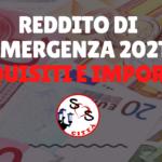 Reddito di Emergenza 2021: requisiti e importo