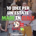 """10 IDEE PER UN'ESTATE """"MADE IN ITALY"""""""