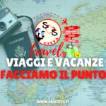 Viaggi e vacanze: facciamo il punto!
