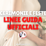 Cerimonie e matrimoni: ecco le linee guida ufficiali