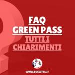 FAQ Green Pass: tutti i chiarimenti sull'utilizzo della Certificazione Verde